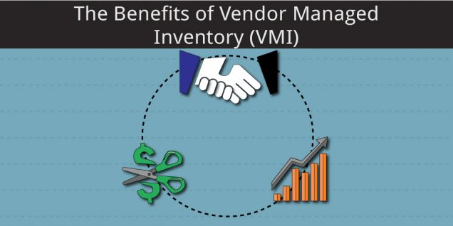 The Benefits of Vendor Managed Inventory (VMI)