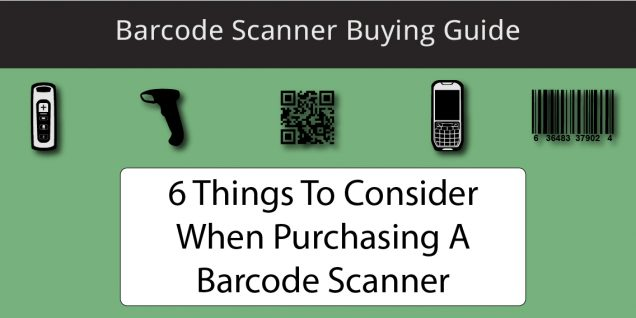 Barcode Scanner Buying Guide: 6 Features to Consider