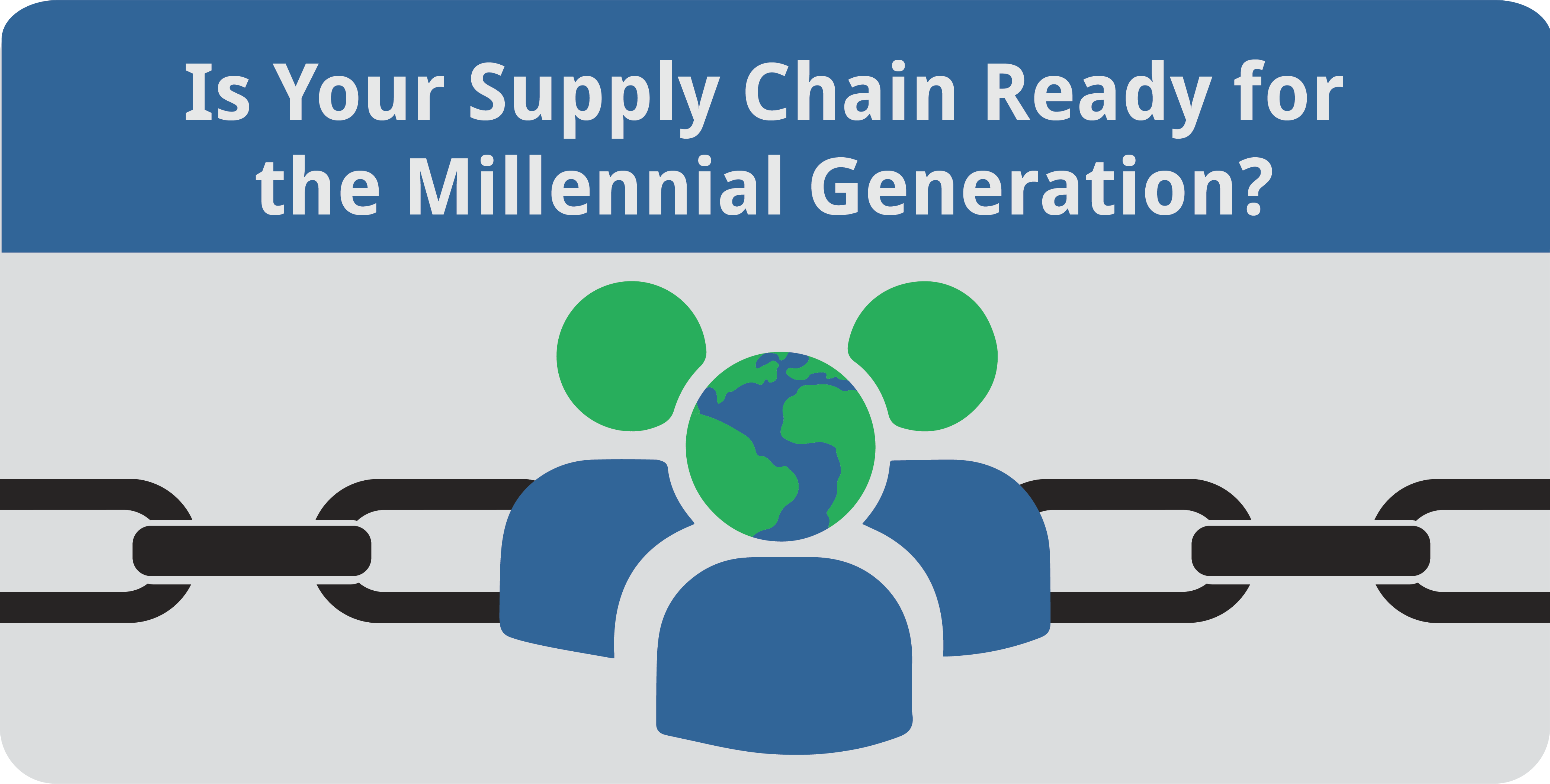 Millennial Generation and the Supply Chain