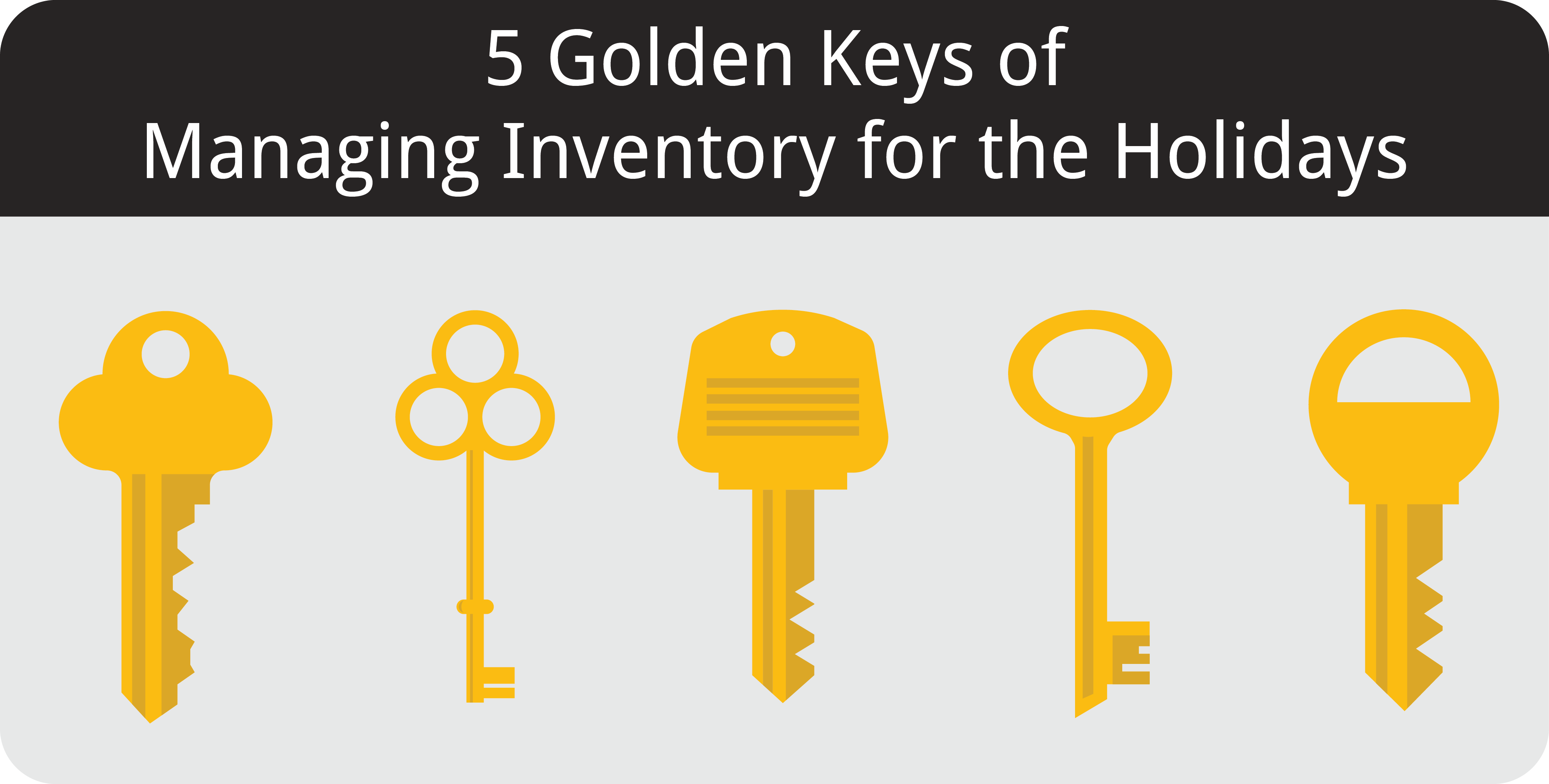The 5 Golden Keys of Inventory Management around the Holidays - Featured Image