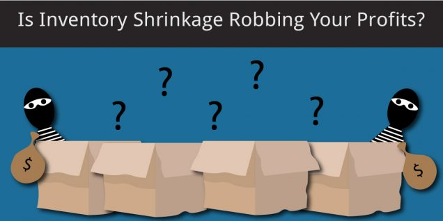 Robbers affecting your inventory shrinkage.