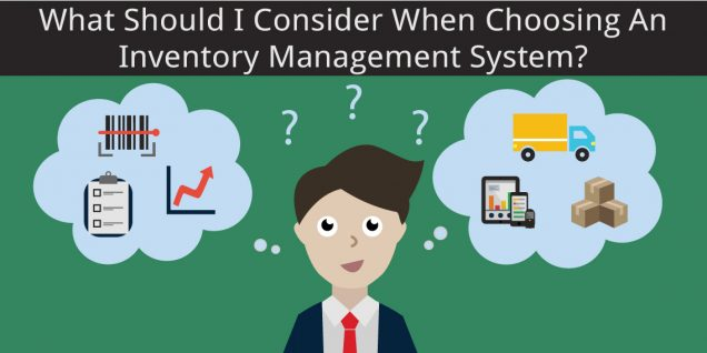someone seeing what to consider when choosing an inventory management system
